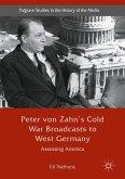 Peter von Zahn's Cold War Broadcasts to West Germany (eBook, PDF)