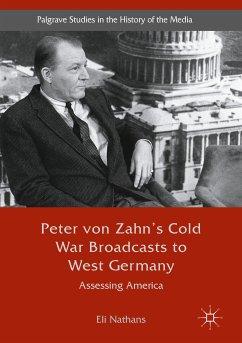 Peter von Zahn's Cold War Broadcasts to West Germany (eBook, PDF) - Nathans, Eli