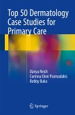 Top 50 Dermatology Case Studies for Primary Care (eBook, PDF)