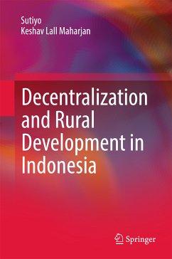 Decentralization and Rural Development in Indonesia (eBook, PDF) - Maharjan, Keshav Lall; Sutiyo
