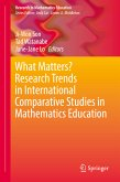 What Matters? Research Trends in International Comparative Studies in Mathematics Education (eBook, PDF)