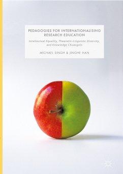 Pedagogies for Internationalising Research Education (eBook, PDF) - Singh, Michael; Han, Jinghe
