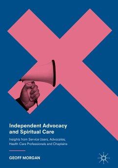Independent Advocacy and Spiritual Care (eBook, PDF) - Morgan, Geoff
