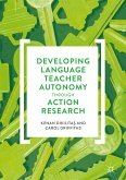 Developing Language Teacher Autonomy through Action Research (eBook, PDF)
