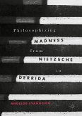 Philosophizing Madness from Nietzsche to Derrida (eBook, PDF)