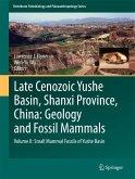 Late Cenozoic Yushe Basin, Shanxi Province, China: Geology and Fossil Mammals (eBook, PDF)