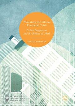 Narrating the Global Financial Crisis (eBook, PDF) - Meissner, Miriam