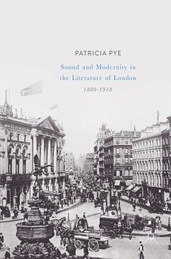 Sound and Modernity in the Literature of London, 1880-1918 (eBook, PDF)