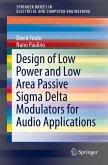 Design of Low Power and Low Area Passive Sigma Delta Modulators for Audio Applications (eBook, PDF)