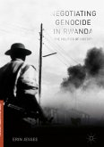 Negotiating Genocide in Rwanda (eBook, PDF)