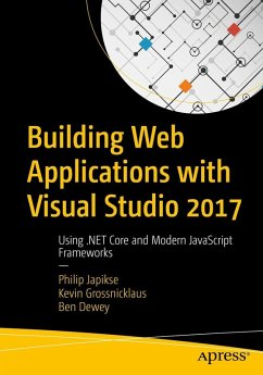 Building Web Applications with Visual Studio 2017 (eBook, PDF) - Japikse, Philip; Grossnicklaus, Kevin; Dewey, Ben