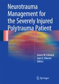 Neurotrauma Management for the Severely Injured Polytrauma Patient (eBook, PDF)