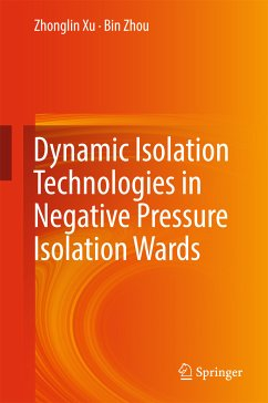 Dynamic Isolation Technologies in Negative Pressure Isolation Wards (eBook, PDF) - Zhou, Bin; Xu, Zhonglin