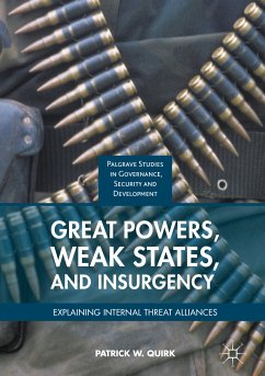 Great Powers, Weak States, and Insurgency (eBook, PDF) - Quirk, Patrick W.