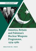 America, Britain and Pakistan's Nuclear Weapons Programme, 1974-1980 (eBook, PDF)