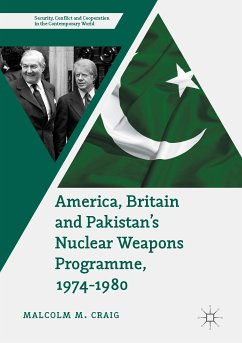 America, Britain and Pakistan's Nuclear Weapons Programme, 1974-1980 (eBook, PDF) - Craig, Malcolm M.