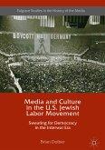 Media and Culture in the U.S. Jewish Labor Movement (eBook, PDF)
