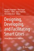 Designing, Developing, and Facilitating Smart Cities (eBook, PDF)