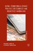 Extra-Territorial Ethnic Politics, Discourses and Identities in Hungary (eBook, PDF)