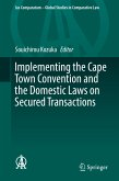 Implementing the Cape Town Convention and the Domestic Laws on Secured Transactions (eBook, PDF)