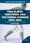 Free Slaves, Freetown, and the Sierra Leonean Civil War (eBook, PDF)