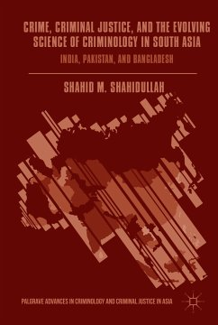 Crime, Criminal Justice, and the Evolving Science of Criminology in South Asia (eBook, PDF)
