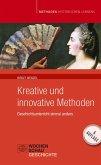 Kreative und Innovative Methoden im Geschichtsunterricht (eBook, PDF)