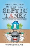 What Do You Mean My House Has a Septic Tank? (eBook, ePUB)