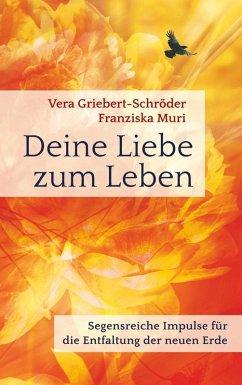 Deine Liebe zum Leben (eBook, ePUB)