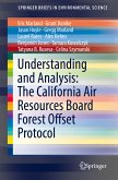 Understanding and Analysis: The California Air Resources Board Forest Offset Protocol (eBook, PDF)