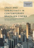 Space and Subjectivity in Contemporary Brazilian Cinema (eBook, PDF)