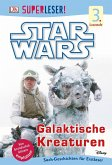 SUPERLESER! Star Wars(TM) Galaktische Kreaturen (Mängelexemplar)