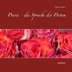 Poesie - die Sprache der Poeten (eBook, ePUB)