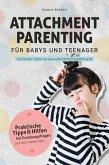Attachment Parenting für Babys und Teenager (eBook, ePUB)