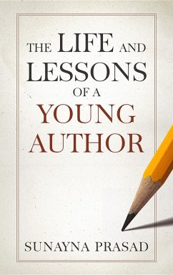 The Life and Lessons of a Young Author (eBook, ePUB)