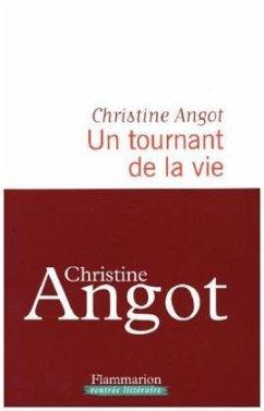 Un tournant de la vie - Angot, Christine