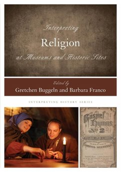 Interpreting Religion at Museums and Historic S...