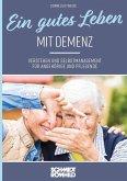Ein gutes Leben mit Demenz
