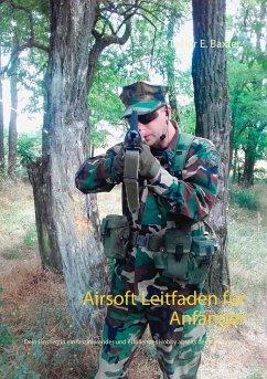 Airsoft Leitfaden für Anfänger - Baxter, Taylor E.