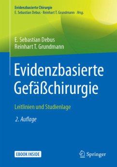 Evidenzbasierte Gefäßchirurgie - Debus, E. Sebastian;Grundmann, Reinhart T.