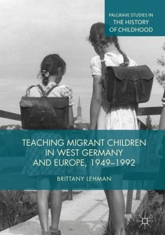 Teaching Migrant Children in West Germany and Europe, 1949-1992 - Lehman, Brittany