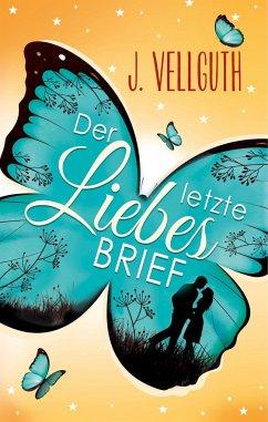 Der letzte Liebesbrief - Vellguth, J.