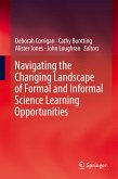 Navigating the Changing Landscape of Formal and Informal Science Learning Opportunities (eBook, PDF)