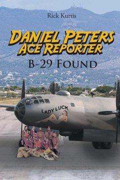 Daniel Peters, Ace Reporter B-29 Found