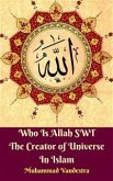 Who Is Allah SWT The Creator of Universe In Islam (eBook, ePUB)