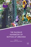 The Palgrave Handbook of Bottom-Up Urbanism (eBook, PDF)