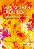Was Blumen erzählen (eBook, ePUB)