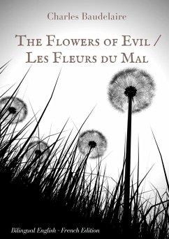 The Flowers of Evil / Les Fleurs du Mal : English - French Bilingual Edition (eBook, ePUB)
