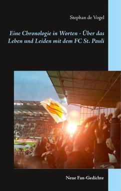 Eine Chronologie in Worten - Über das Leben und Leiden mit dem FC St. Pauli (eBook, ePUB) - Vogel, Stephan de