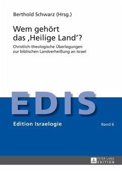 Wem gehoert das Heilige Land (eBook, ePUB)